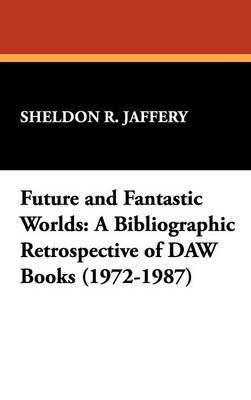 Future and Fantastic Worlds: A Bibliographic Retrospective of DAW Books (1972-1987)