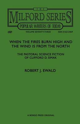 When the Fires Burn High and The Wind is From the North: The Pastoral Science Fiction of Clifford D. Simak