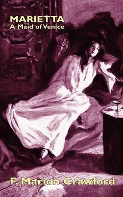 Marietta: A Maid of Venice