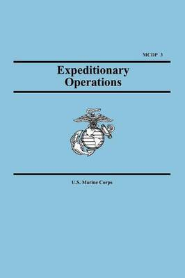 Expeditionary Operations (Marine Corps Doctrinal Publication 3)