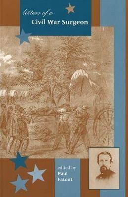 Letters of a Civil War Surgeon