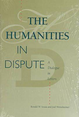 The Humanities in Dispute: A Dialogue in Letters