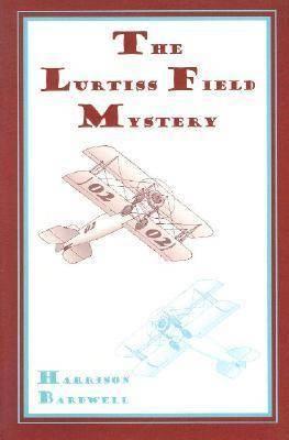 The Lurtiss Field Mystery