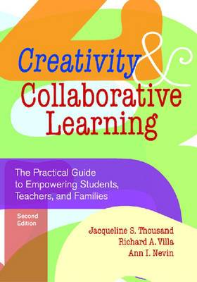 Creativity and Collaborative Learning: The Practical Guide to Empowering Students, Teachers and Families