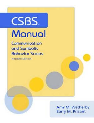 CSBS Manual: Communication and Symbolic Behavior Scales (CSBS)