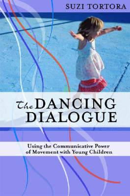 The Dancing Dialogue: Using the Communicative Power of Movement with Young Children