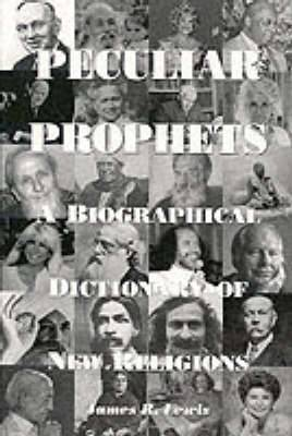 Peculiar Prophets: A Biographical Dictionary