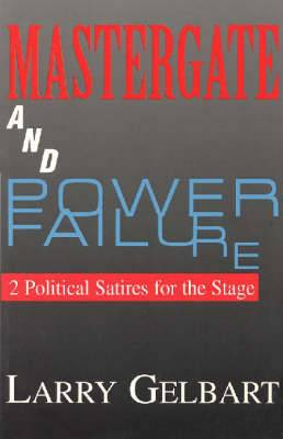 Mastergate and Power Failure: Two Political Satires for the Stage