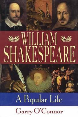 William Shakespeare: A Popular Life