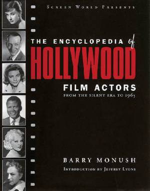 The Encyclopedia of Hollywood Film Actors: From the Silent Era to 1965