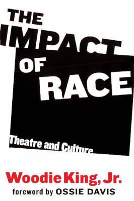 The Impact of Race: Theatre and Culture