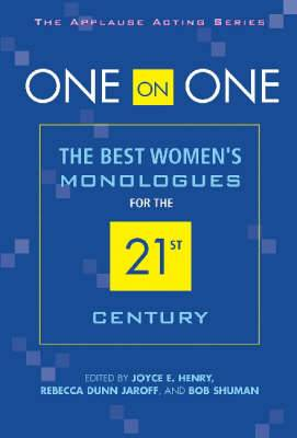 One on One: The Best Women's Monologues for the 21st Century