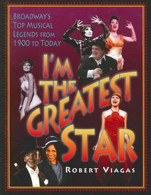 I'M the Greatest Star: Broadway's Top Musical Legends from 1900 to Today