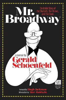 Mr. Broadway - Backstage on the Great White Way: The Inside Story of the Shuberts, the Shows and the Stars