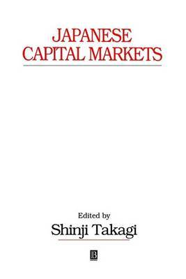 Japanese Capital Markets: New Developments in Regulations and Institutions