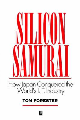 Silicon Samurai: How Japan Conquered the World's IT Industry