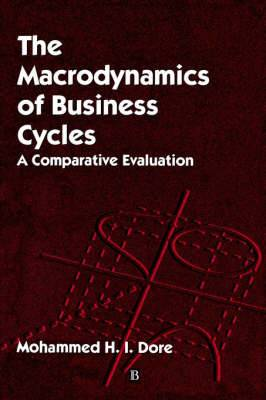 The Macrodynamics of Business Cycles: A Comparative Evaluation