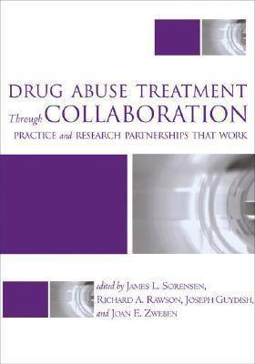 Drug Abuse Treatment Through Collaboration: Practice and Research Partnership That Work