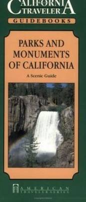 Parks and Monuments of California: A Scenic Guide