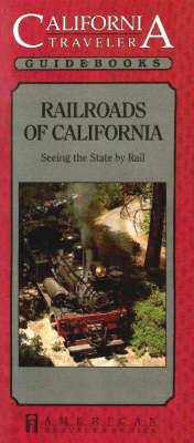 Railroads of California: Seeing the State by Rail