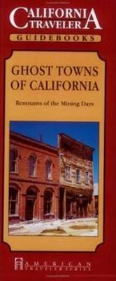 Ghost Towns of California: Remnants of the Mining Days