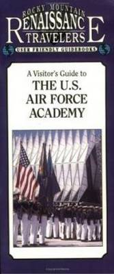 Visitor's Guide to the U.S. Air Force Academy