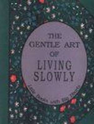 Gentle Art of Living Slowly: Little Books with Big Hearts