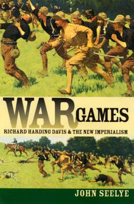 War Games: Richard Harding Davis and the New Imperialism