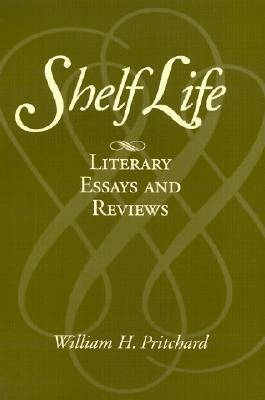 Shelf Life: Literary Essays and Reviews