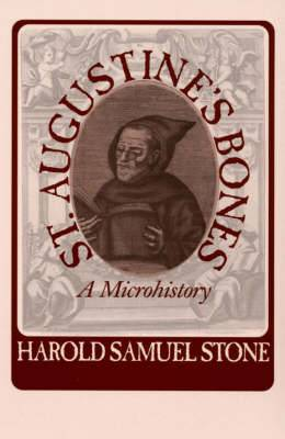 St.Augustine's Bones: A Microhistory
