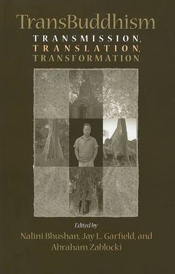 TransBuddhism: Transmission, Translation, and Transformation