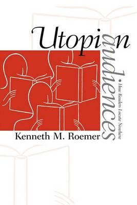 Utopian Audiences: How Readers Locate Nowhere