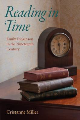 Reading in Time: Emily Dickinson in the Nineteenth Century