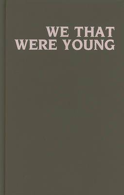 We That Were Young
