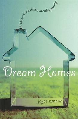 Dream Homes: From the Cairo to Katrina, An Exile's Journey