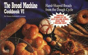 The Bread Machine Cookbook: No. 6: Hand-Shaped Breads from the Dough Cycle