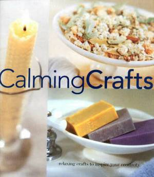 Calming Crafts: Relaxing Crafts to Inspire Your Creativity