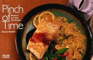 Pinch of Time: Meals in Less Than 30 Minutes