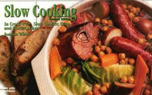 Slow Cooking: In Crockpot, Slow Cooker, Oven and Multi-Cooker