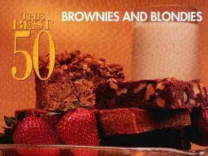 The Best 50 Brownies and Blondies