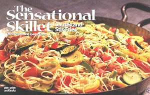 The Sensational Skillet: Sautes and Stir-Fries