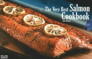 The Very Best Salmon Cookbook