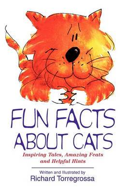 Fun Facts About Cats: Inspiring Tales, Amazing Feats and Helpful Hints