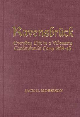 Ravensbruck: Everyday Life in a Women's Concentration Camp