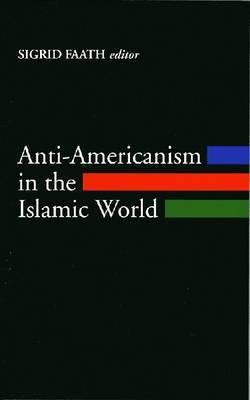 Anti-Americanism in the Islamic World