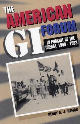 The American GI Forum: In Pursuit of the Dream, 1948-1983