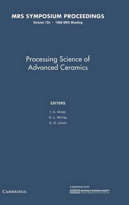 Processing Science of Advanced Ceramics: Volume 155