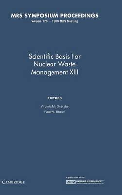 Scientific Basis for Nuclear Waste Management XIII: Volume 176: XIII