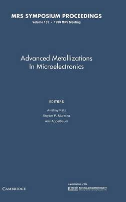 Advanced Metallizations in Microelectronics: Volume 181