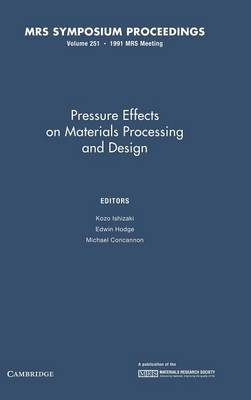 Pressure Effects on Materials Processing and Design